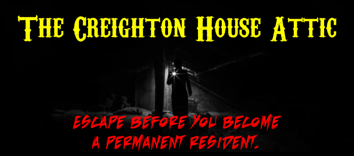 The Creighton House Attic Escape Room Banner